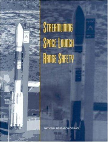 Streamlining Space Launch Range Safety (Compass Series (Washington, D.C.).) by National Research Council.