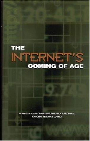 The Internet's Coming of Age by National Research Council.