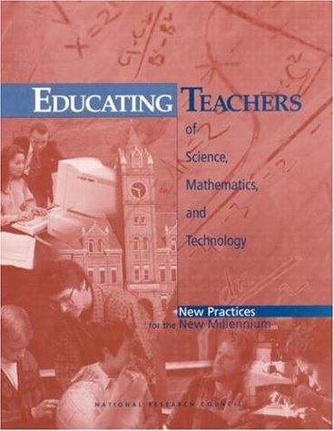 Educating Teachers of Science, Mathematics, and Technology (New Practices for the New Millennium) by National Research Council.