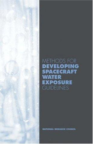 Methods for Developing Spacecraft Water Expsoure Guidelines by National Research Council.