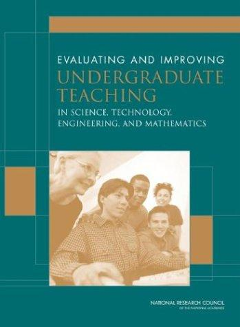 Evaluating and Improving Undergraduate Teaching inScience, Mathematics, Engineering, and Technology by National Research Council.