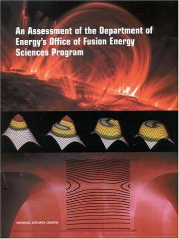 An assessment of the Department of Energy's Office of Fusion Energy Sciences program by