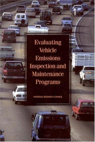 Evaluating Vehicle Emissions Inspection and Maintenance Programs by National Research Council., National Research Council (U.S.). Committee on Vehicle Emission Inspection and Maintenance Programs