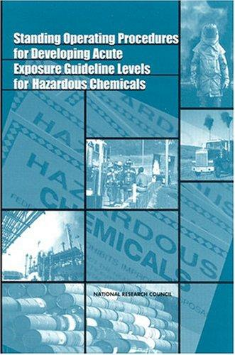 Standing Operating Procedures for Developing Acute Exposure Guideline Levels for Hazardous Chemicals by National Research Council.