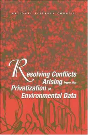 Resolving Conflicts Arising from the Privatization of Environmental Data by National Research Council.
