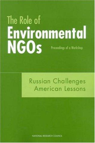 The Role of Environmental NGOs--Russian Challenges, American Lessons by National Research Council.
