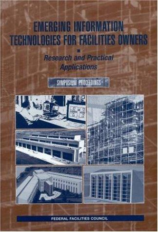 Emerging Information Technologies for Facilities Owners by National Research Council.
