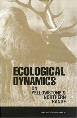 Ecological Dynamics on Yellowstone's Northern Range by National Research Council.