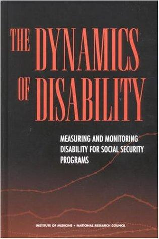 The Dynamics of Disability by National Research Council.