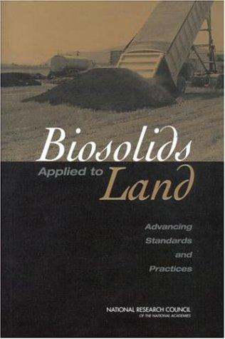 Biosolids Applied to Land by National Research Council.