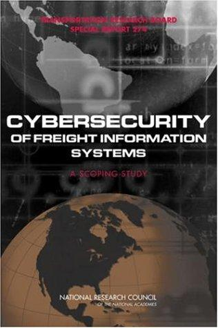 Cybersecurity of Freight Information Systems by National Research Council.