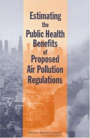 Estimating the Public Health Benefits of Proposed Air Pollution Regulations by National Research Council.