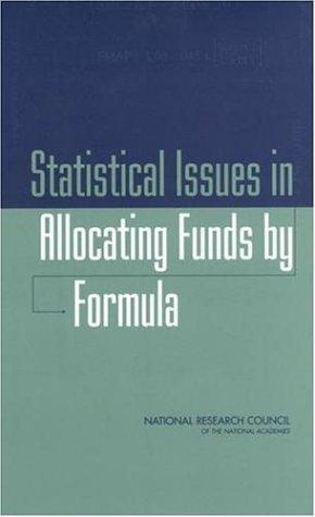 Statistical Issues in Allocating Funds by Formula by National Research Council.