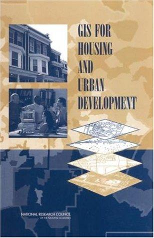GIS for Housing and Urban Development by National Research Council.