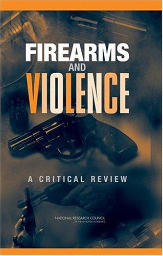 Firearms and Violence by National Research Council.