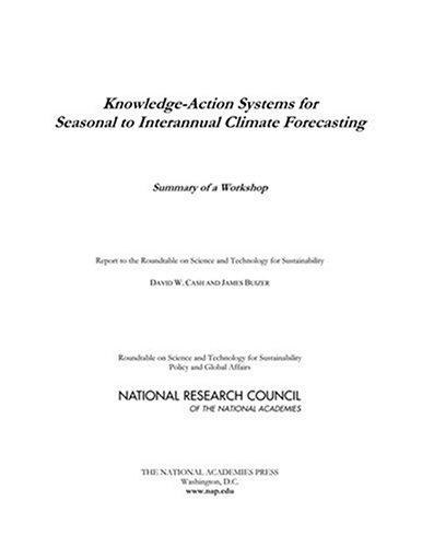 Knowledge-Action Systems for Seasonal to Interannual Climate Forecasting by National Research Council.