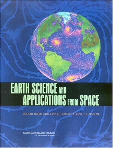 Earth Science and Applications from Space by National Research Council.