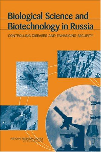 Biological Science and Biotechnology in Russia by National Research Council.