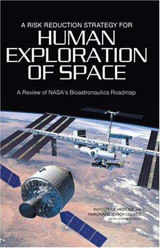 A Risk Reduction Strategy for Human Exploration of Space by National Research Council.
