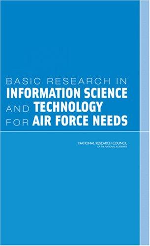 Basic Research in Information Science and Technology for Air Force Needs by National Research Council.
