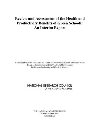 Review and Assessment of the Health and Productivity Benefits of Green Schools by National Research Council.