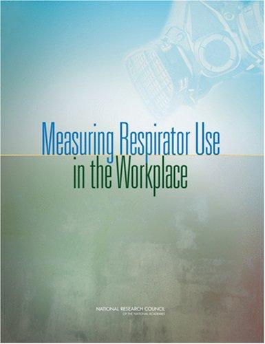 Measuring Respirator Use in the Workplace by National Research Council.