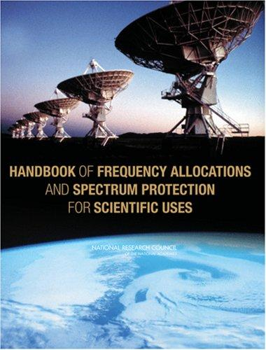 Handbook of Frequency Allocations and Spectrum Protection for Scientific Uses by National Research Council.