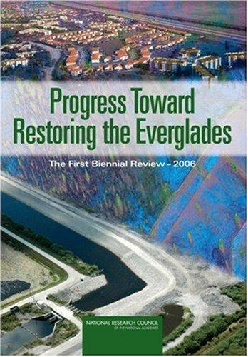 Progress Toward Restoring the Everglades by National Research Council.