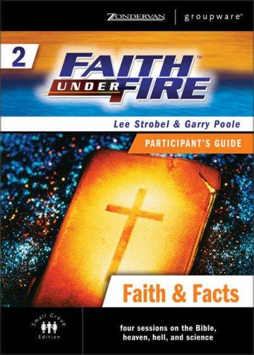 Faith Under Fire 2 Faith & Facts Participant's Guide by Lee Strobel