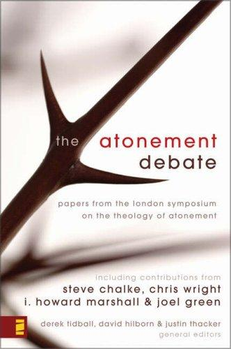 Atonement Debate: Papers from the London Symposium on the Theology of the Atonem by Tidball, Hilborn, Thacker, ed