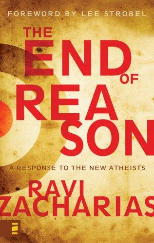 The End of Reason by Ravi K. Zacharias