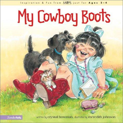 My Cowboy Boots (Mothers of Preschoolers (Mops)) by Crystal Bowman