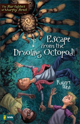 Escape from the Drooling Octopod! by Robert West