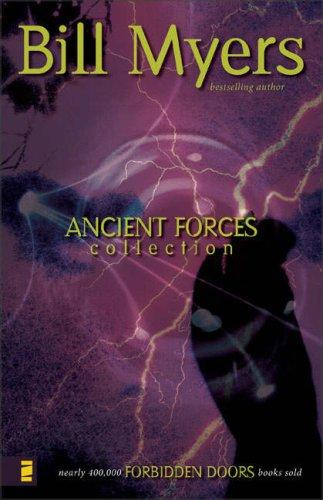 Ancient Forces Collection (Forbidden Doors) by Bill Myers