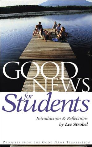 Good News for Students (Good News) by Lee Strobel