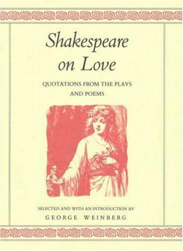 Shakespeare on love by William Shakespeare
