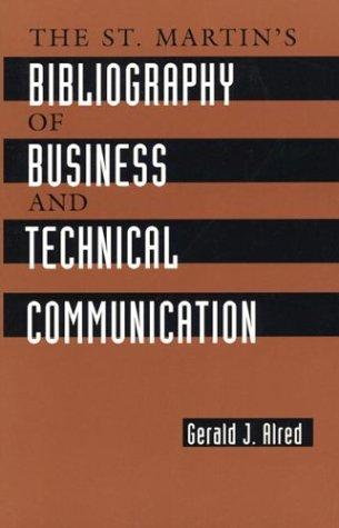 The St. Martin's bibliography of business and technical communication by Gerald J. Alred