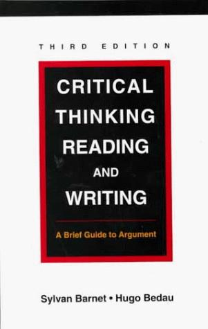 Critical thinking, reading, and writing by Sylvan Barnet, Hugo Adam Bedau