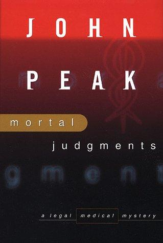Mortal judgments by John A. Peak