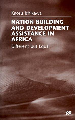 Nation building and development assistance in Africa by Ishikawa, Kaoru