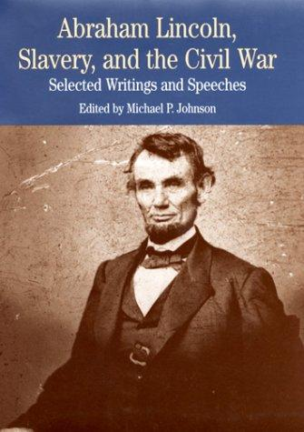 Abraham Lincoln, Slavery, and the Civil War by Abraham Lincoln