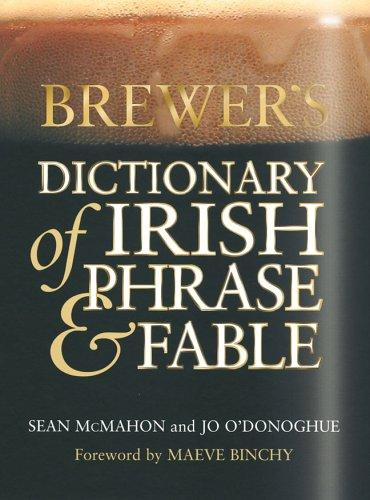 Brewer's dictionary of Irish phrase & fable by Seán McMahon