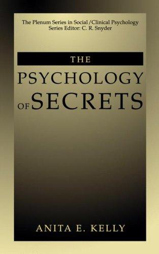 The Psychology of Secrets by Anita E. Kelly