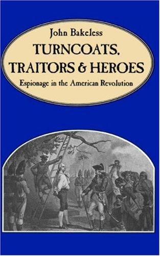 Turncoats, traitors, and heroes