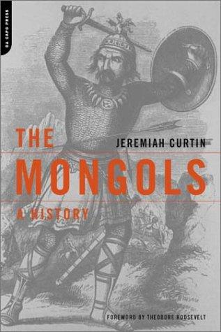 The Mongols by Jeremiah Curtin