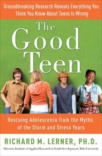 The Good Teen by Richard M. Phd Lerner, Richard M. Lerner