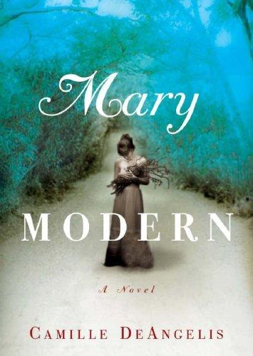 Mary Modern by Camille Deangelis, Camille DeAngelis