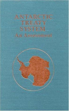 Antarctic Treaty System: An Assessment by National Research Council.