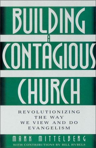 Building a Contagious Church by Mark Mittelberg, Bill Hybels
