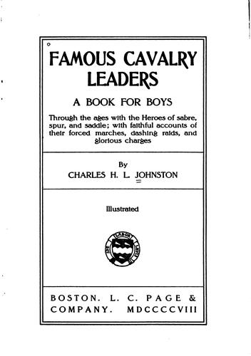 Famous cavalry leaders by Charles Haven Ladd Johnston